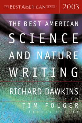 The Best American Science and Nature Writing 2003 - Dawkins, Richard (Editor), and Folger, Tim (Editor)