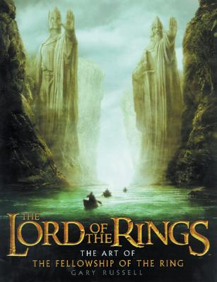 The Lord of the Rings: The Art of the Fellowship of the Ring - Russell, Gary
