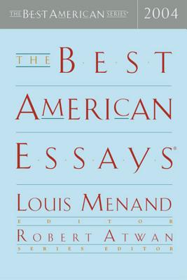 The Best American Essays - Menand, Louis, III (Editor), and Atwan, Robert (Editor)