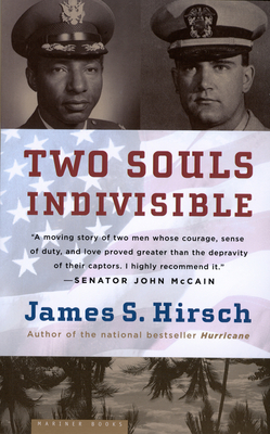 Two Souls Indivisible: The Friendship That Saved Two POWs in Vietnam - Hirsch, James S