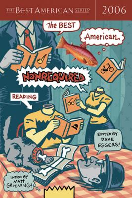 The Best American Nonrequired Reading - Eggers, Dave (Editor), and Groening, Matt (Introduction by)