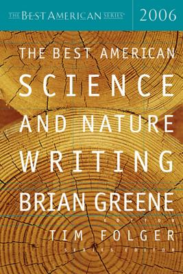 The Best American Science and Nature Writing - Greene, Brian (Editor), and Folger, Tim (Editor)