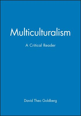 Multiculturalism - Goldberg, David Theo (Editor)