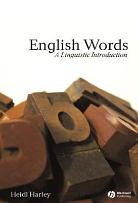 English Words: A Linguistic Introduction - Harley, Heidi, Dr.