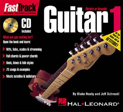 Fasttrack Guitar Method - Book 1 - Neely, Blake (Composer), and Schroedl, Jeff