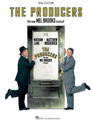 The Producers: Voice Line with Piano Accompaniment Format - Brooks, Mel (Composer), and Hal Leonard Publishing Corporation (Creator)