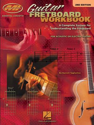 Guitar Fretboard Workbook: A Complete System for Understanding the Fretboard for Acoustic or Electric Guitar - Tagliarino, Barrett