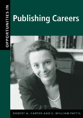 Opportunities in Publishing Careers - Carter, Robert A, and Pattis, S William, and Carter Robert, A