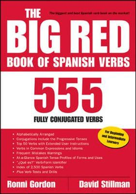 The Big Red Book of Spanish Verbs: 555 Fully Conjugated Verbs - Gordon, Ronni L, and Stillman, David M