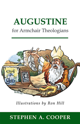Augustine for Armchair Theologians - Cooper, Stephen A