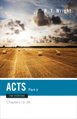 Acts for Everyone, Part 2: Chapters 13-28 - Wright, N T