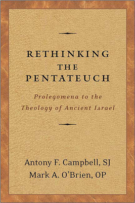 Rethinking the Pentateuch: Prolegomena to the Theology of Ancient Israel - Campbell, Antony F, and O'Brien, Mark A
