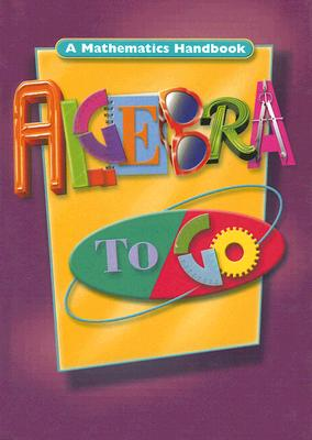 Algebra to Go: A Mathematics Handbook - Great Source Education Group (Creator)