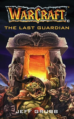 The Warcraft: The Last Guardian - Grubb, Jeff