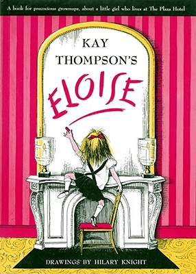 Eloise: A Book for Precocious Grown Ups - Thompson, Kay