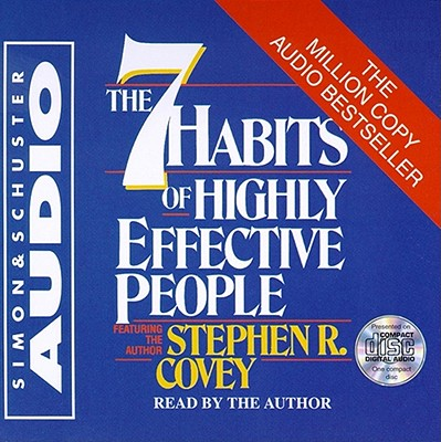 The 7 Habits of Highly Effective People - Covey, Stephen R, Dr. (Read by)