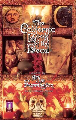 The California Book of the Dead - Farrington, Tim