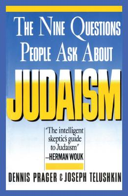 Nine Questions People Ask about Judaism - Prager, Dennis, and Telushkin, Joseph, Rabbi