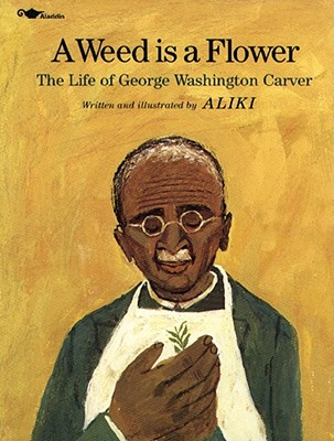 A Weed Is a Flower: The Life of George Washington Carver - National Geographic Learning