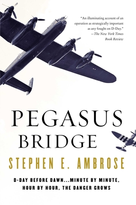 Pegasus Bridge - Ambrose, Stephen E