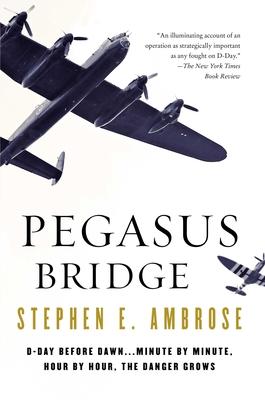 Pegasus Bridge - Ambrose, Stephen E