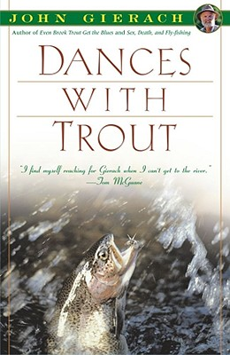 Dances with Trout - Gierach, John