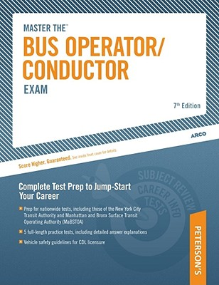 Master the Bus Operator/Conductor Exam: Complete Test Prep to Jump-Start Your Career - Arco, and Peterson's, and Hammer, Hy (Editor)