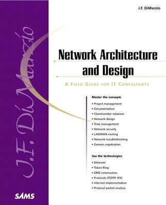 Network Architecture & Design: A Field Guide for It Consultants - DiMarzio, J F