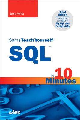 Sams Teach Yourself SQL in 10 Minutes - Forta, Ben