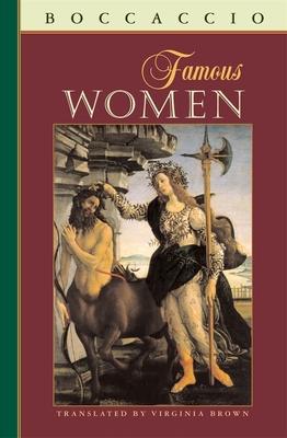 Famous Women - Boccaccio, Giovanni, Professor, and Brown, Virginia (Translated by)