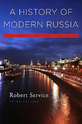 A History of Modern Russia: From Tsarism to the Twenty-First Century - Service, Robert