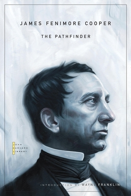 The Pathfinder - Cooper, James Fenimore, and Franklin, Wayne (Introduction by)