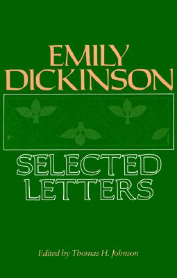Emily Dickinson: Selected Letters - Dickinson, Emily, and Johnson, Thomas H (Editor)