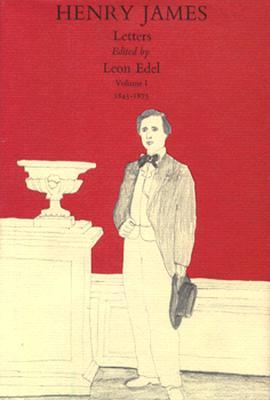 The Letters of Henry James, Volume I: 1843-1875 - James, Henry, Jr. (Editor), and Edel, Leon (Editor), and Winner, Viola Hopkins (Editor)