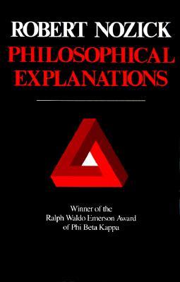 Philosophical Explanations - Nozick, Robert
