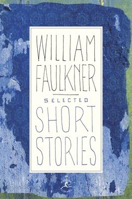 Selected Short Stories - Faulkner, William