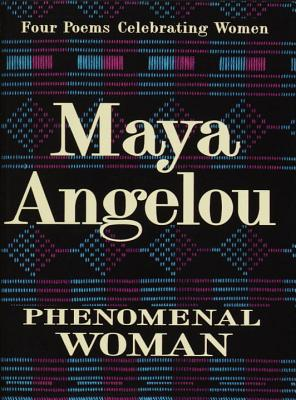 Phenomenal Woman: Four Poems Celebrating Women - Angelou, Maya, Dr.