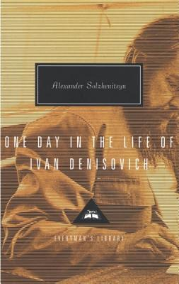 One Day in the Life of Ivan Denisovich - Solzhenitsyn, Aleksandr Isaevich, and Bayley, John (Introduction by)