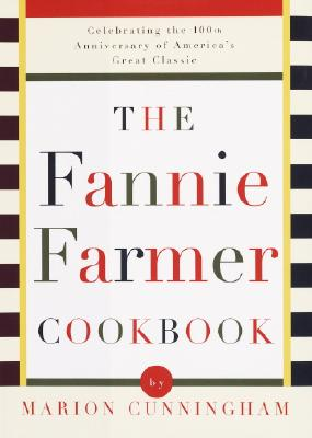 The Fannie Farmer Cookbook - Cunningham, Marion