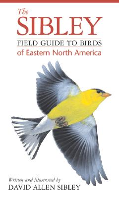 The Sibley Field Guide to Birds of Eastern North America - Sibley, David Allen