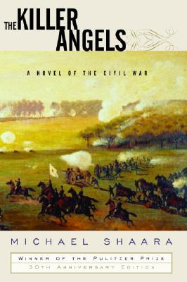 The Killer Angels: A Novel of the Civil War - Shaara, Michael