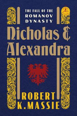 Nicholas and Alexandra: The Fall of the Romanov Dynasty - Massie, Robert K