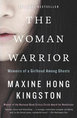 The Woman Warrior: Memoirs of a Girlhood Among Ghosts - Kingston, Maxine Hong