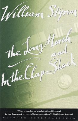 The Long March and in the Clap Shack - Styron, William