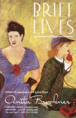 Brief Lives - Brookner, Anita