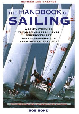 The Handbook of Sailing - Bond, Bob