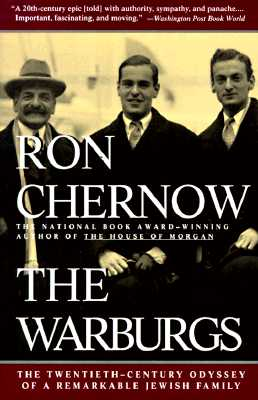 The Warburgs: The Twentieth-Century Odyssey of a Remarkable Jewish Family - Chernow, Ron