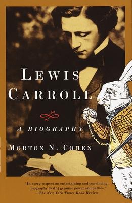 Lewis Carroll: A Biography - Cohen, Morton N