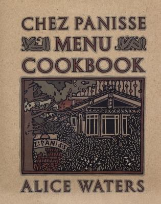 Chez Panisse Menu Cookbook - Waters, Alice