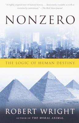 Nonzero: The Logic of Human Destiny - Wright, Robert